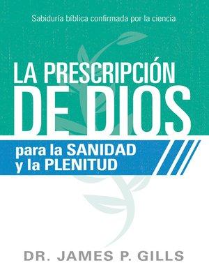 cover image of La prescripción de Dios para la sanidad y la plenitud