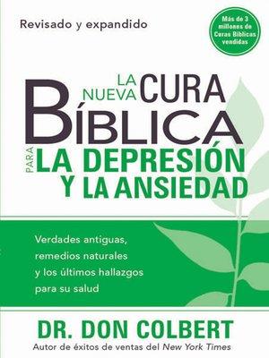 cover image of La Nueva Cura Bíblica Para la Depresión y Ansiedad