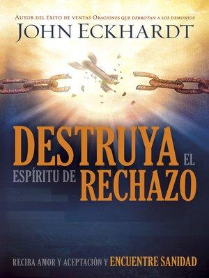 cover image of Destruya el espíritu de rechazo