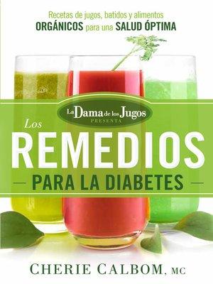 cover image of Los remedios para la Diabetes de la Dama de los Jugos