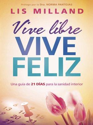 cover image of Vive libre, vive feliz