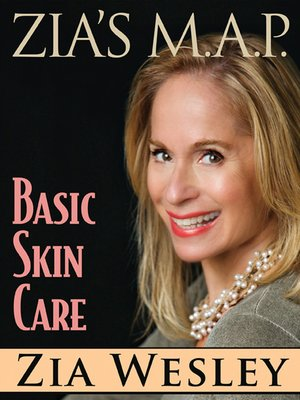 cover image of Zia's M.A.P. to Basic Skin Care