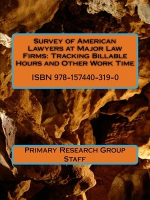 cover image of Survey of American Lawyers at Major Law Firms: Tracking Billable Hours and Other Work Time