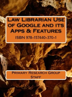 cover image of Law Librarian Use of Google and its Apps & Features
