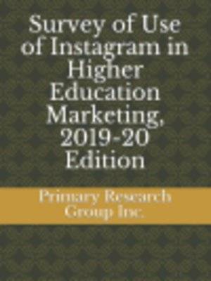 cover image of Survey of Use of Instagram in Higher Education Marketing, 2019-20 Edition