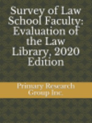 cover image of Survey of Law School Faculty: Evaluation of the Law Library