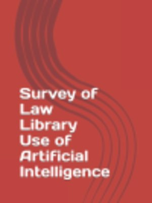 cover image of Survey of Law Library Use of Artificial Intelligence
