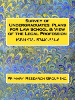 cover image of Survey of Undergraduates: Plans for Law School & View of the Legal Profession