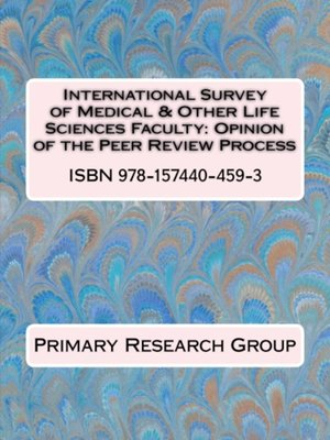 cover image of International Survey of Medical & Other Life Sciences Faculty: Opinion of the Peer Review Process