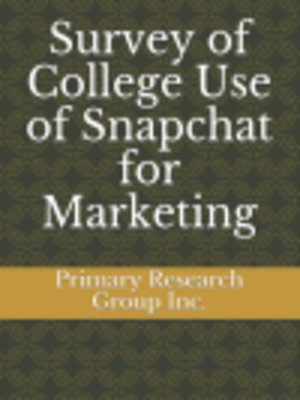 cover image of Survey of College Use of Snapchat for Marketing