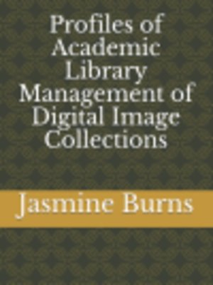 cover image of Profiles of Academic Library Management of Digital Image Collections