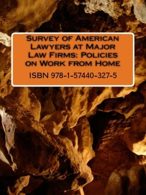cover image of Survey of American Lawyers at Major Law Firms: Policies on Work from Home