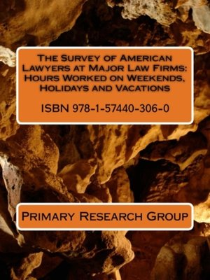 cover image of The Survey of American Lawyers at Major Law Firms: Hours Worked on Weekends, Holidays and Vacations