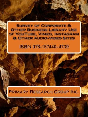cover image of Survey of Corporate & Other Business Library Use of YouTube, VImeo, Instagram & Other Audio-Video Sites