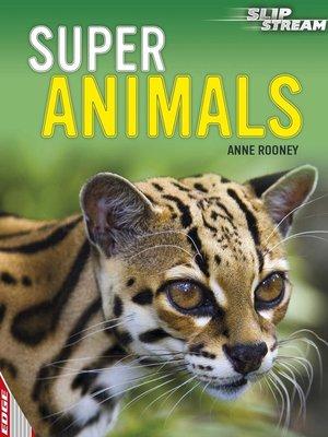 cover image of EDGE: Slipstream Non-Fiction Level 1: Super Animals