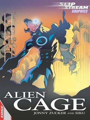 cover image of EDGE: Slipstream Graphic Fiction Level 1: Alien Cage
