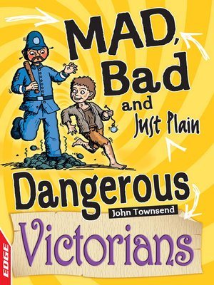 cover image of EDGE: Mad, Bad and Just Plain Dangerous: Victorians