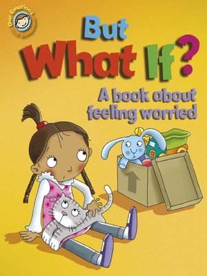 cover image of But What If? A Book About Feeling Worried