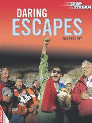 cover image of EDGE: Slipstream Non-Fiction Level 1: Daring Escapes