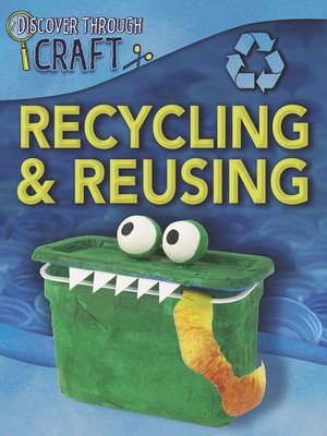 cover image of Recycling and Reusing