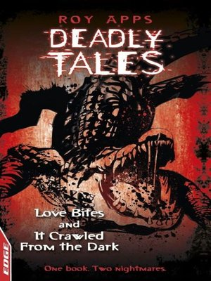 cover image of Love Bites and It Crawled From The Dark