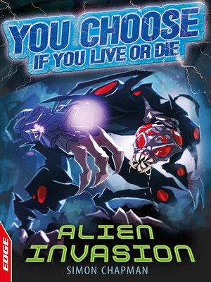 cover image of EDGE: You Choose If You Live or Die: Alien Invasion