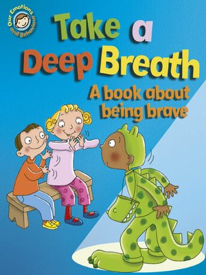 cover image of Take a Deep Breath: A Book about Being Brave