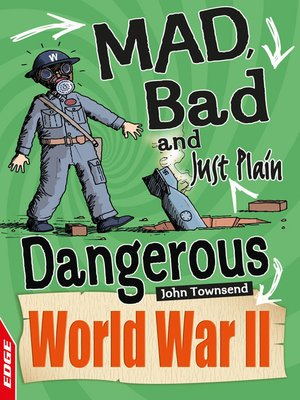 cover image of EDGE: Mad, Bad and Just Plain Dangerous: World War II