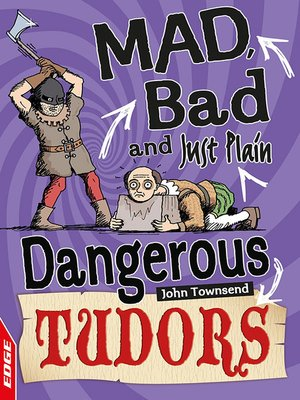 cover image of EDGE: Mad, Bad and Just Plain Dangerous: Tudors