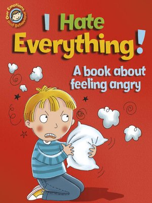 cover image of I Hate Everything!: A Book about Feeling Angry