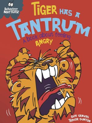cover image of Behaviour Matters: Tiger Has a Tantrum - A book about feeling angry