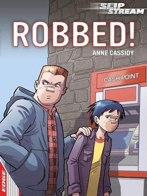 cover image of EDGE: Slipstream Short Fiction Level 1: Robbed!