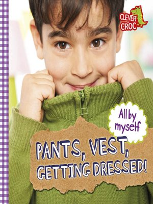 cover image of Pants, Vest, Getting Dressed!