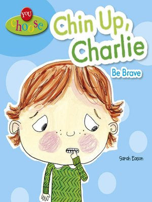 cover image of Chin Up, Charlie Be Brave