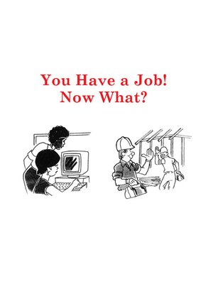 cover image of You Have a Job, Now What?