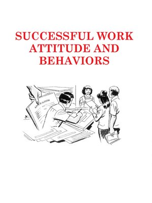 cover image of Successful Work Attitudes and Behaviors