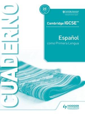 cover image of Cambridge IGCSE™ Español como Primera Lengua Cuaderno de ejercicios
