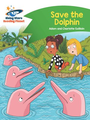cover image of Reading Planet--Save the Dolphin--Green