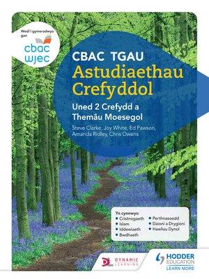 cover image of CBAC TGAU Astudiaethau Crefyddol Uned 2 Crefydd a Themâu Moesegol (WJEC GCSE Religious Studies)