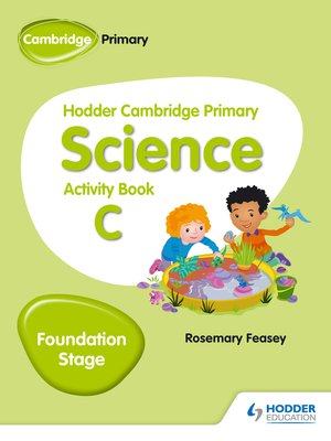 cover image of Hodder Cambridge Primary Science Activity Book C Foundation Stage