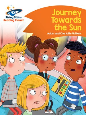 cover image of Reading Planet - Journey Towards the Sun - Orange: Comet Street Kids