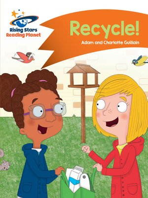 cover image of Reading Planet - Recycle! - Orange: Comet Street Kids