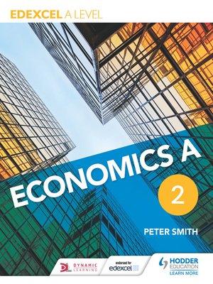 cover image of Edexcel A level Economics A Book 2