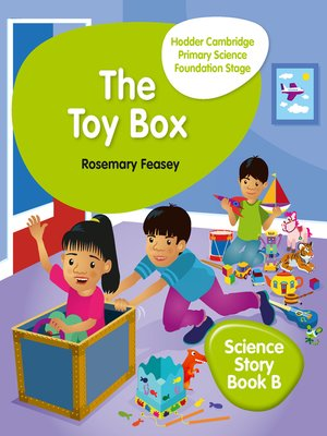 cover image of Hodder Cambridge Primary Science Story Book B Foundation Stage The Toy Box