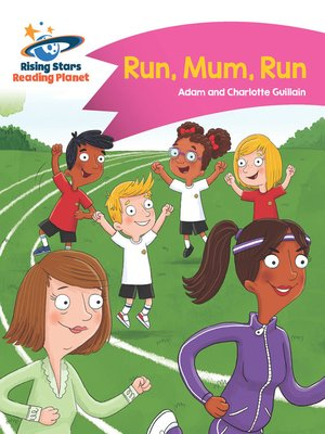 cover image of Reading Planet--Run, Mum, Run!--Pink B