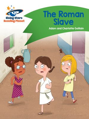 cover image of Reading Planet - The Roman Slave - Green: Comet Street Kids