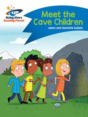 cover image of Reading Planet - Meet the Cave Children - Blue: Comet Street Kids