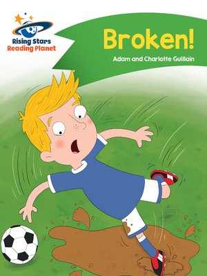 cover image of Reading Planet - Broken! - Green: Comet Street Kids
