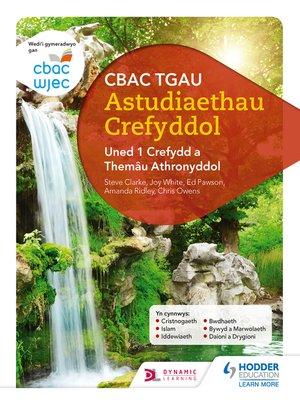 cover image of CBAC TGAU Astudiaethau Crefyddol Uned 1 Crefydd a Themâu Athronyddol, WJEC GCSE Religious Studies