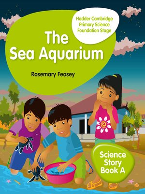 cover image of Hodder Cambridge Primary Science Story Book A Foundation Stage The Sea Aquarium